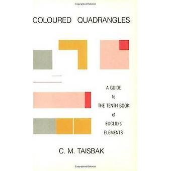 Färgade fyrhörningar - en Guide till den tionde boken i Euklides Elementa