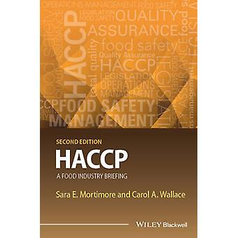 HACCP - A Food Industry Briefing (2nd Revised edition) by Sara E. Mort