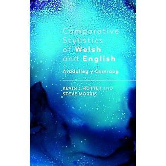 Comparative Stylistics of Welsh and English - Arddulleg y Gymraeg by C
