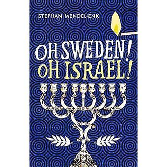 Oh Sweden! Oh Israel! by Stephan Mendel-Enk - Michael Lundin - 978184