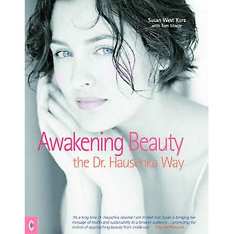 Awakening Beauty - The Dr. Hauschka Way (2nd Revised edition) by Susan