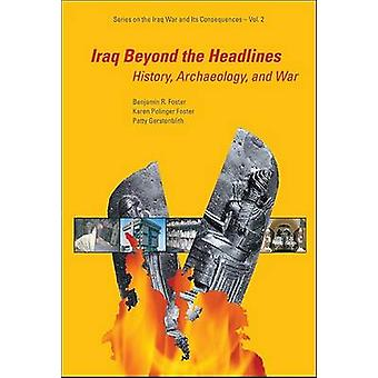 Iraq Beyond the Headlines - History - Archaeology - and War by Benjami
