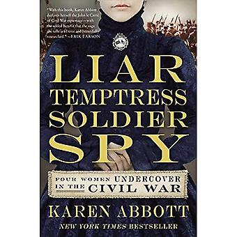 Løgner, forførerske, Soldier, Spy: Fire kvinder Undercover i borgerkrigen