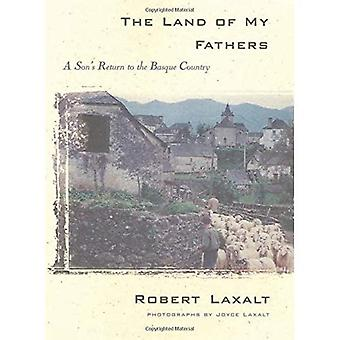 The Land of My Fathers: A Son's Return to the Basque Country (Basque Series)