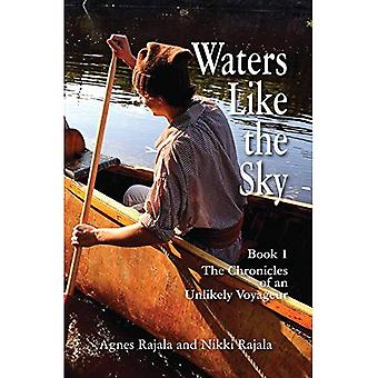Waters Like the Sky (Chronicles of An Unlikely Voyageur)