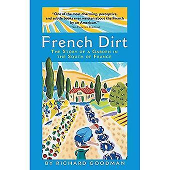 Saleté de Français: L'histoire d'un jardin dans le sud de la France