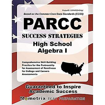 Parcc Success Strategies High School Algebra I Study Guide: Parcc Test Review for the Partnership for Assessment...