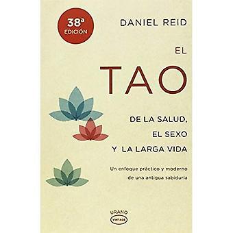 El Tao de la Salud, Sexo y Larga Vida: Un Enfoque Practico y Moderno de una Antigua Sabiduria = le Tao de la santé...