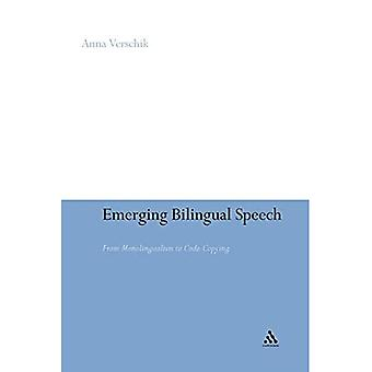 Emerging Bilingual Speech: From Monolingualism to Code-copying
