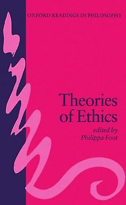 Theories of Ethics by Foot & Philippa R.