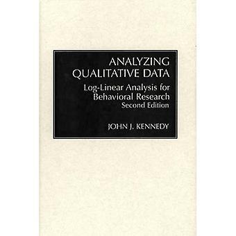 Analyseren van kwalitatieve Data-analyse van de LogLinear voor de tweede editie van de Behavioral Research door Kennedy & John J.