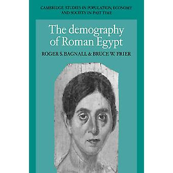 The Demography of Roman Egypt by Bagnall & Roger S.
