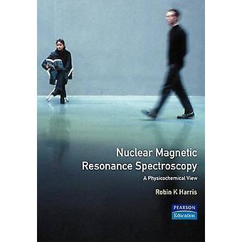 Nuclear Magnetic Resonance Spectroscopy by Harris & Robin Kingsley