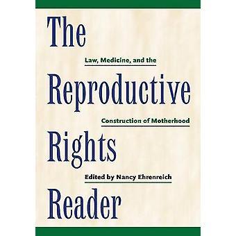 I diritti riproduttivi Reader legge medicina e la costruzione della maternità di Ehrenreich & Nancy