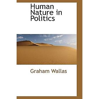Human Nature in Politics by Wallas & Graham