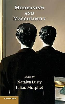 Modernism and Masculinity by Lusty & Natalya