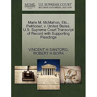 Marie M. McMahon Etc. Petitioner v. United States. U.S. Supreme Court Transcript of Record with Supporting Pleadings by SANTORO & VINCENT H