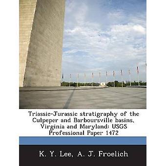 TriassicJurassic stratigrafi Culpeper och Barboursville bassänger Virginia och Maryland Usgs professionell papper 1472 av Lee & K. y.
