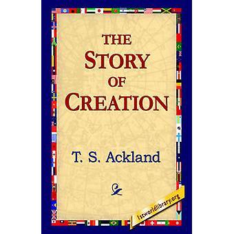 La historia de la creación por Ackland y T. S.