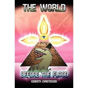 Verden før flommen ufortalte historien av Christensen & Kenneth