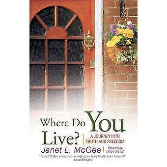 Dónde vive un viaje a la verdad y la libertad de McGee y Janet L.