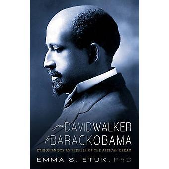 Von David Walker, Barack Obama Ethiopianists als Bewahrer der afrikanischen Traum von Etuk PhD & Emma S.