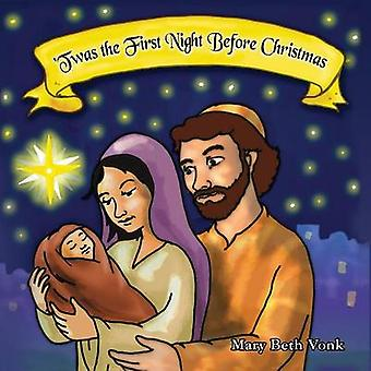 Twas the First Night Before Christmas by Vonk & Mary Beth