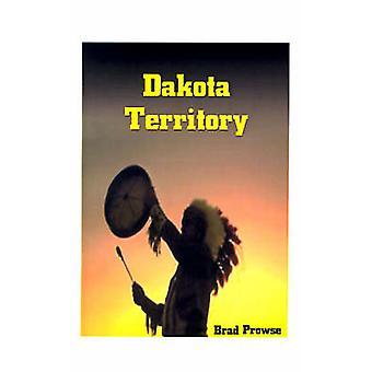 Dakota territorium av Prowse & Brad