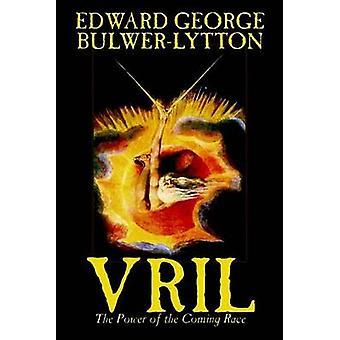 Vril kraften i den kommande rasen av Edward George Lytton BulwerLytton Science Fiction av BulwerLytton & Edward George