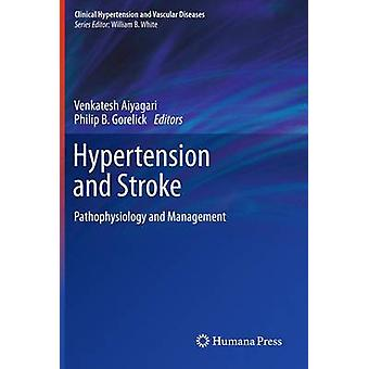 Hypertension and Stroke Pathophysiology and Management by Aiyagari & Venkatesh