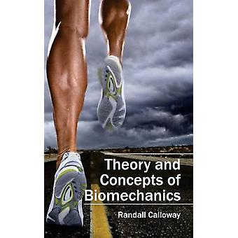 Theory and Concepts of Biomechanics by Calloway & Randall