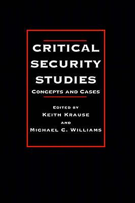 Critical Security Studies Concepts and Strategies by Keith & Krause Gr