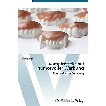 Vampireffekt bei humorvoller Werbung av Lckert Peter