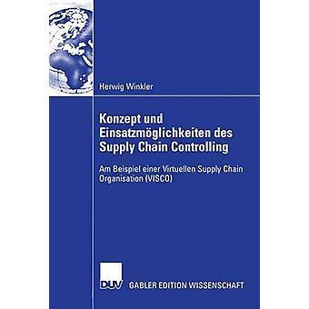 KONZEPT und Einsatzmglichkeiten des Supply Chain styra Am Beispiel einer Virtuellen Supply Chain organisationen VISCO av Kaluza & Prof. Dr. Bernd