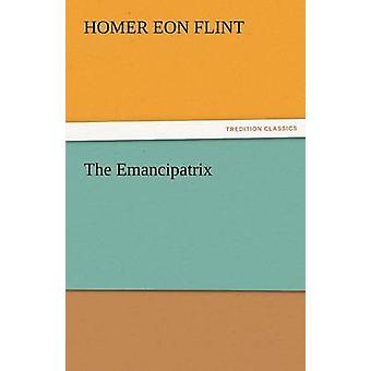 The Emancipatrix by Flint & Homer Eon