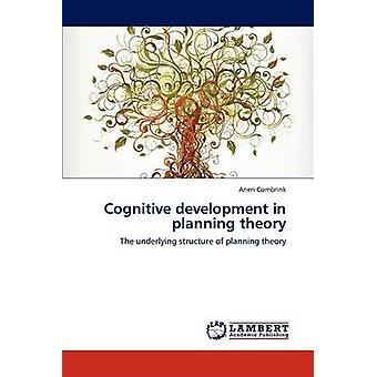 Kognitiv utveckling i planeringen teori av Combrink & Aneri