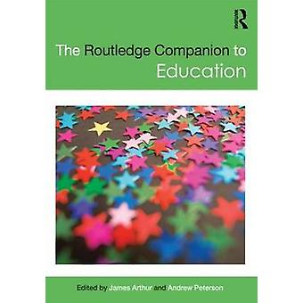 The Routledge Companion to Education by James Arthur - Andrew Peterso