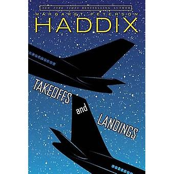 Takeoffs and Landings by Margaret Peterson Haddix - 9780689855436 Book