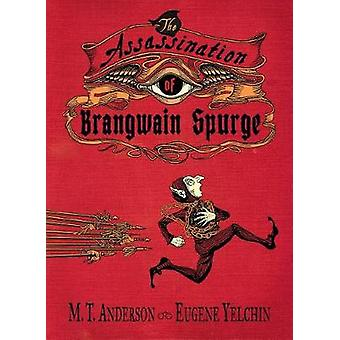 The Assassination of Brangwain Spurge by The Assassination of Brangwa
