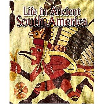 Life in Ancient South America by Hazel Richardson - 9780778720720 Book