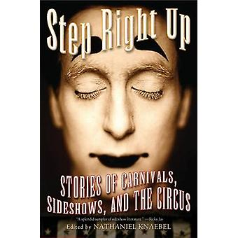 Step Right Up - Stories of Carnivals - Sideshows - and the Circus by N