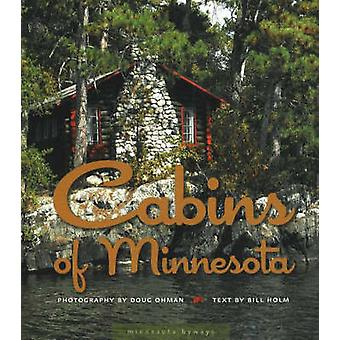 Cabins of Minnesota by Bill Holm - Doug Ohman - 9780873515498 Book