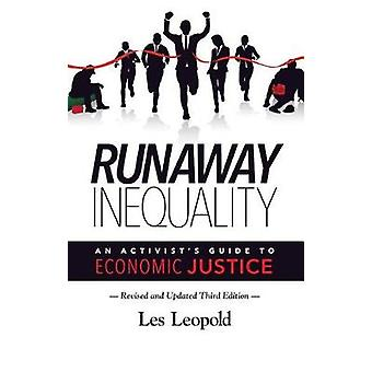 Runaway Inequality - An Activist's Guide to Economic Justice by Runawa