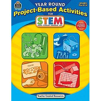 Year Round Project-Based Activities for Stem Prek-K by Kathryn Kurows