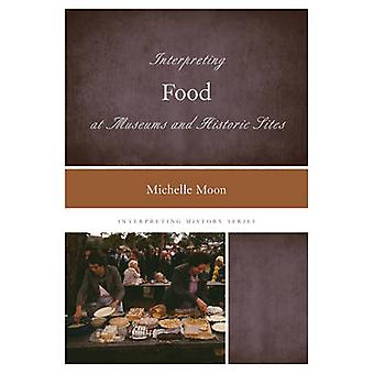 Interpreting Food at Museums and Historic Sites by Michelle Moon - 97