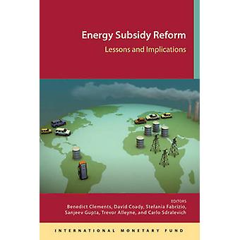 Energy Subsidy Reform - Lessons and Implications by International Mone