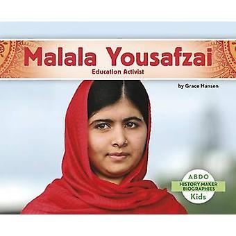 Malala Yousafzai - Education Activist by Grace Hansen - 9781496612267