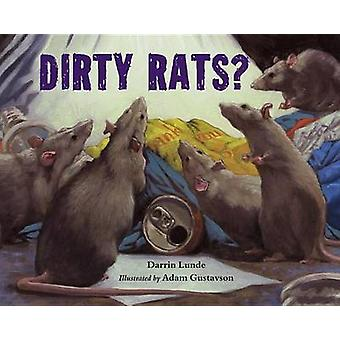 Dirty Rats? by Darrin Lunde - Adam Gustavson - 9781580895668 Book
