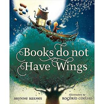 Books Do Not Have Wings by Brynne Barnes - 9781585369645 Book