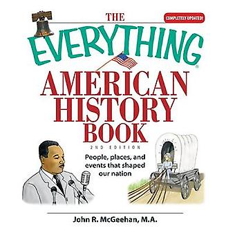 The Everything American History Book - People - Places - and Events Th